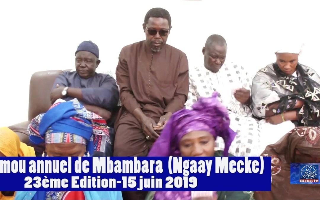 Gamou annuel de Mbambara- NGAAY MECKHE- 23eme Edition- le 15 Juin 2019