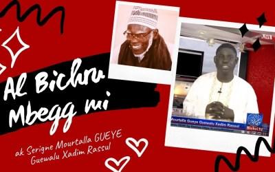 "LIVE   Emission Al bichru ""Mbegg mi"" avec S. Mourtalla GUEYE particez au +221 78 117 44 46"