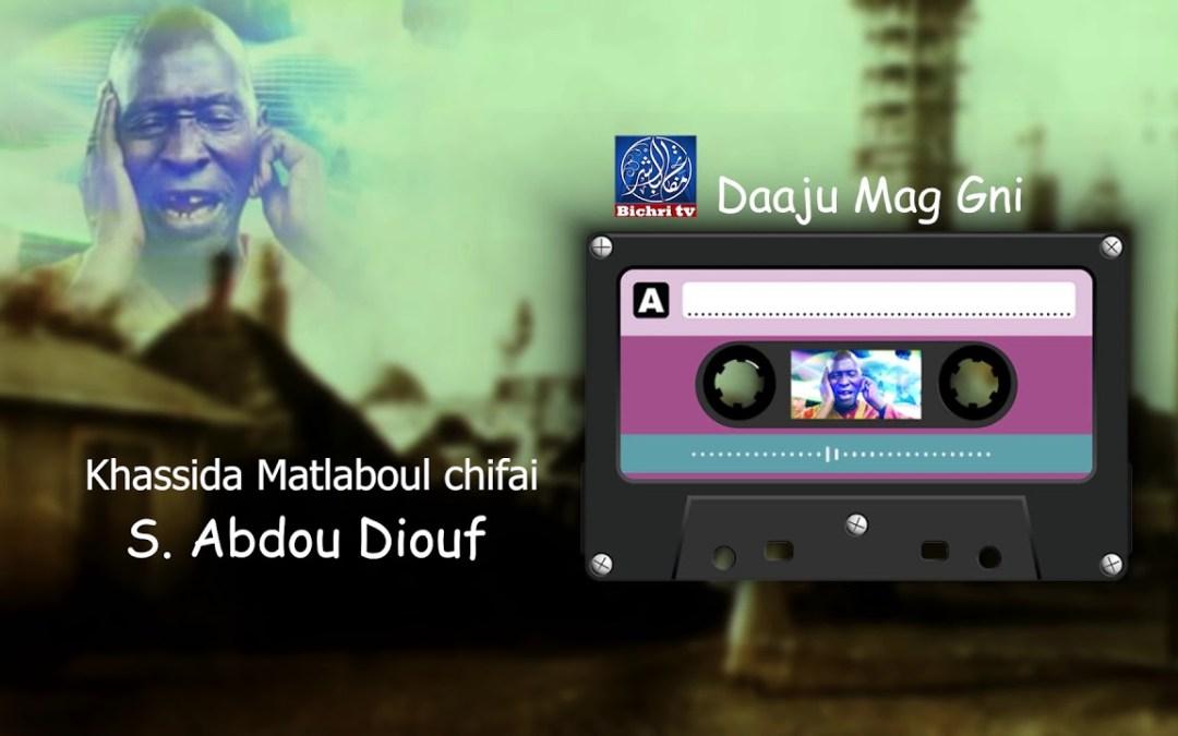 Khassida Matlaboul chifai Par S  Abdou Diouf