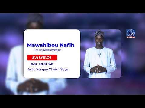 Une nouvelle émission sur Bichri TV   Mawahibou Nafih  Avec Serigne Cheikh Seye Assirou