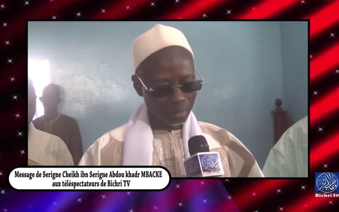 Rappel: Messenge de Serigne Cheikh ibn Cerigne Abdou Khadr Mbacke aux telespectateurs bi