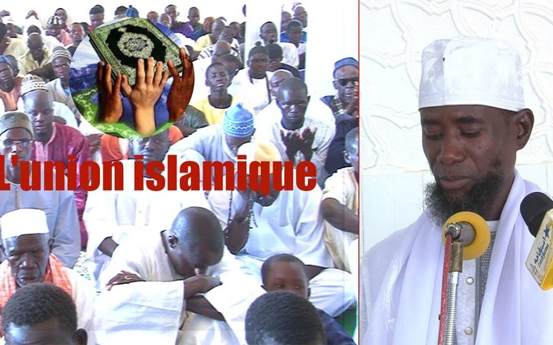Khoutba S Ahmadou Rafahi: L'union islamique