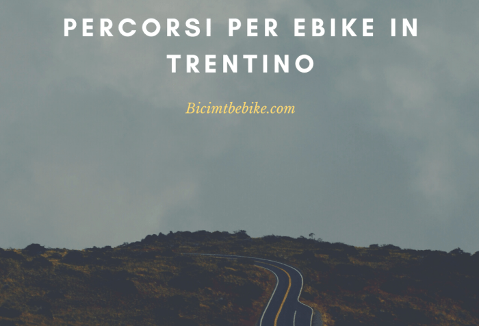 Percorsi ebike Trentino