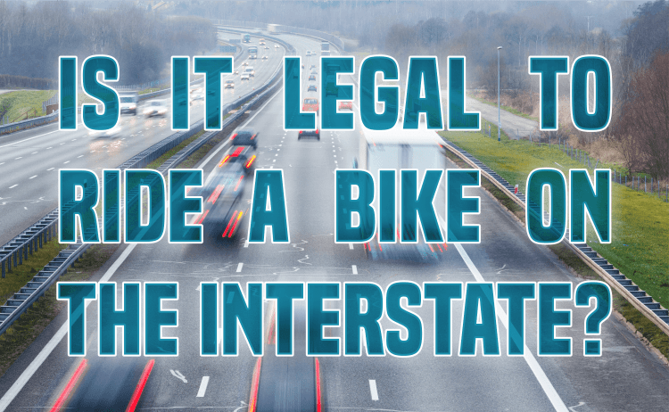 Is it legal to ride a bike on the interstate?