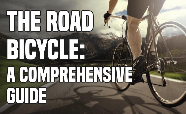 The Road Bike: A Comprehensive Guide 1
