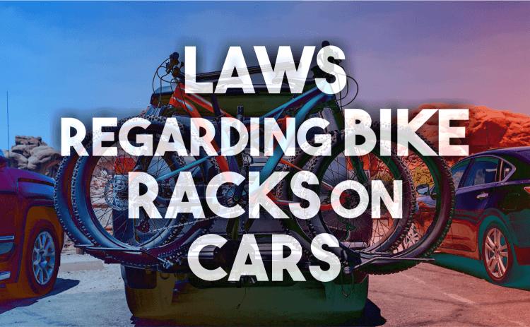 Laws Regarding Bike Racks on Cars