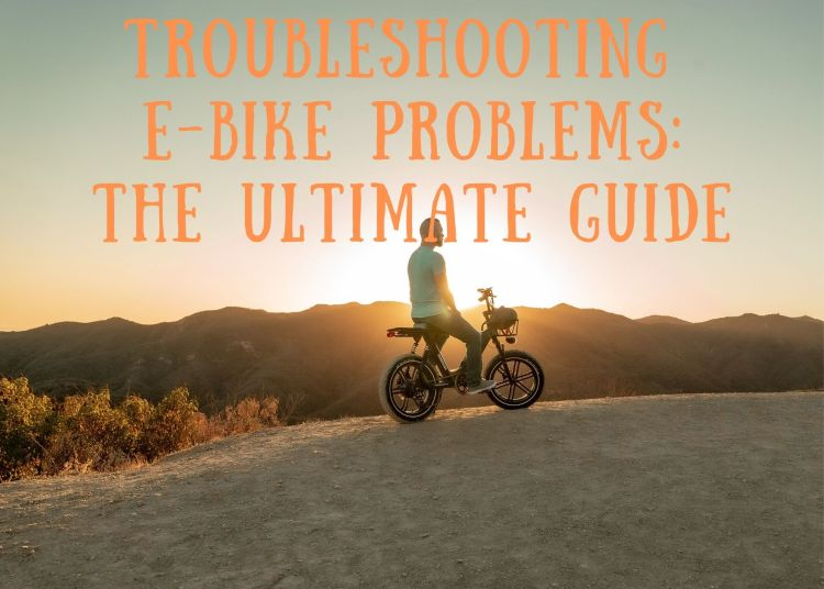 Troubleshooting Common e-Bike Problems The Ultimate Guide