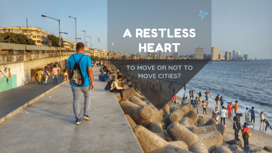 A Restless Heart : To Move or Not To Move Cities?