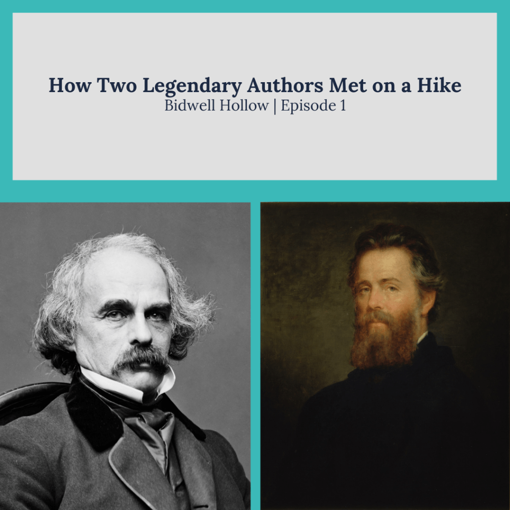 """The copy, """"How Two Legendary Authors Met on a Hike, Bidwell Hollow, Episode 1,"""" above portraits of Nathaniel Hawthorne and Herman Melville."""