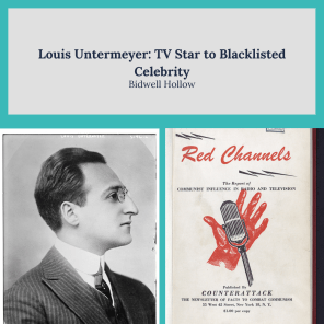 "Louis Untermeyer photo and the cover of Red Channels below this text: ""Louis Untermeyer: TV Start to Blacklisted Celebrity."""