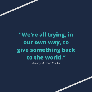 """We're all trying, in our own way, to give something back to the world."""