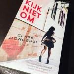 Kijk niet om – Clare Donoghue