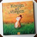 Konijn wil vliegen - Bonnie Grubman & Carolien Westermann