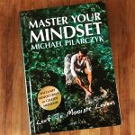 Master your mindset – Michael Pilarczyk