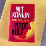 Wit Konijn / Rode Wolf - Tom Pollock