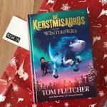 De Kerstmisaurus en de Winterheks - Tom Fletcher & Shane Devries