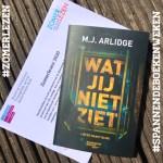 Spannende Boeken Weken-geschenk: Wat jij niet ziet - M.J. Arlidge