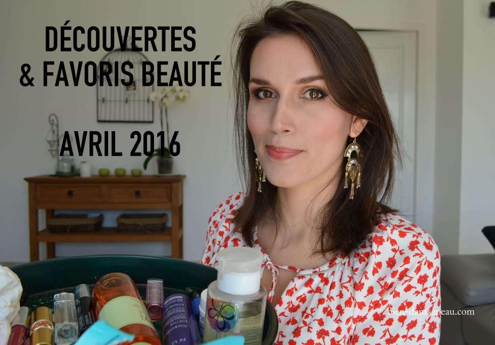 favoris beauté avril 2016 blog bien dans sa peau