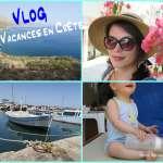 VLOG – Nos vacances en famille en Crète