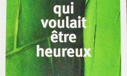 Conseil lecture : L'homme qui voulait être heureux – Laurent Gounelle