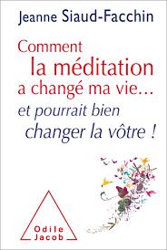 livre de jeanne Siaud Facchin comment la meditation a change ma vie