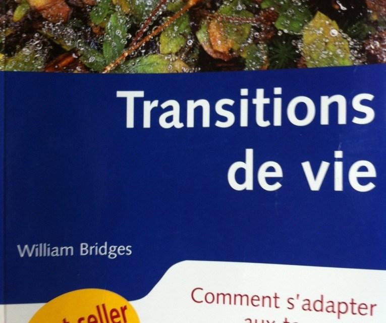 Transitions de Vie – Comment s'adapter aux tournants de notre existence ?