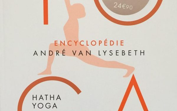 André Van Lysebeth, L'Encyclopédie du Hatha Yoga – l'interview avec son fils, Willy Van Lysebeth