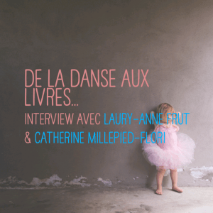 De La danse aux livres - Interview Catherine Millepied