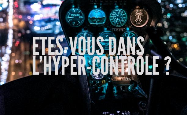 Du contrôle de soi à l'hyper-contrôle ? Êtes-vous trop dans le contrôle ?