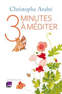 Christophe André – 3 minutes à méditer