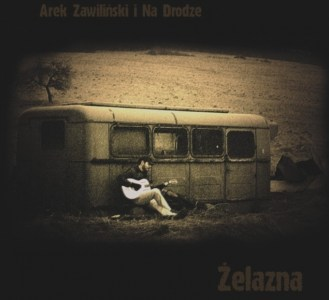 Arek Zawiliński i Na Drodze – Żelazna