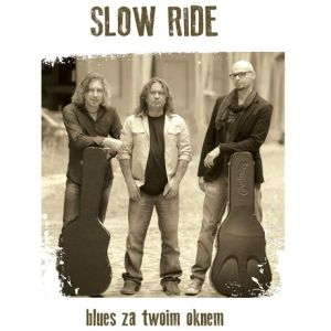 Slow Ride – Blues za twoim oknem
