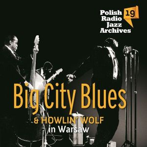 Big City Blues & Howlin' Wolf in Warsaw