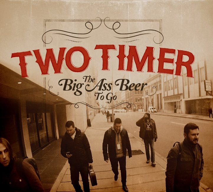 Two_Timer_The_Big_Ass_Beer_to_Go_cover
