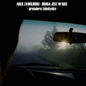 Arek Zawiliński – Droga jest w nas (oficjalne wideo)