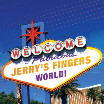 Welcome_to_fabulous_Jerry's_Fingers_World