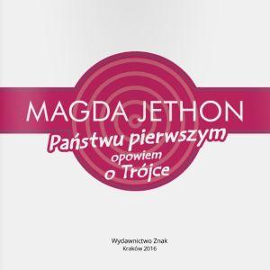 Magda Jethon – Państwu pierwszym opowiem o Trójce