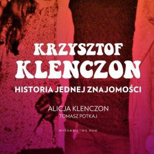 Krzysztof Klenczon. Historia jednej znajomości