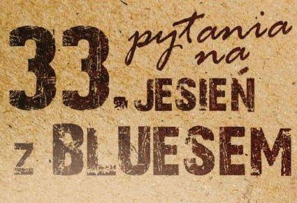 33 pytania na 33. Jesień z Bluesem – test wiedzy