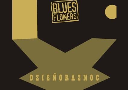 """Nowy singiel Blues Flowers """"Dzieńoraznoc"""""""