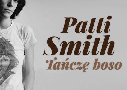 Patti Smith – Tańczę boso