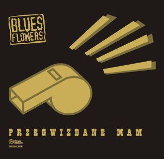 Nowa piosenka Blues Flowers – Przegwizdane mam