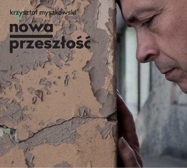 Krzysztof_Myszkowski_Nowa_pezeszlosc_2
