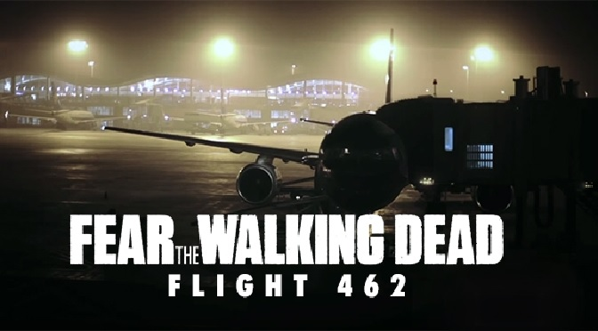 Fear-The-Walking-Dead-Flight-462-title-card