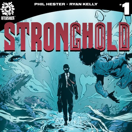 Stronghold, Stronghold #1, Phil Hester, Ryan Kelly, Aftershock Comics, comic book, first issue, science fiction