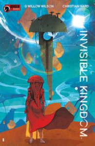 Invisible Kingdom, G. Willow Wilson, Christian Ward, Dark Horse Comics, Berger Books, science fiction, sci fi, comic books, miniseries