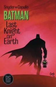 Batman: Last Knight On Earth #1, Scott Snyder, Greg Capullo, DC Comics, prestige format, mini series, comic book, Batman