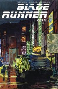 Blade Runner 2019 #1, Michael Grren, Mike Johnson, Andres Guinaldo, Titan Comics, Blade Runner, sci-fi, science fiction,