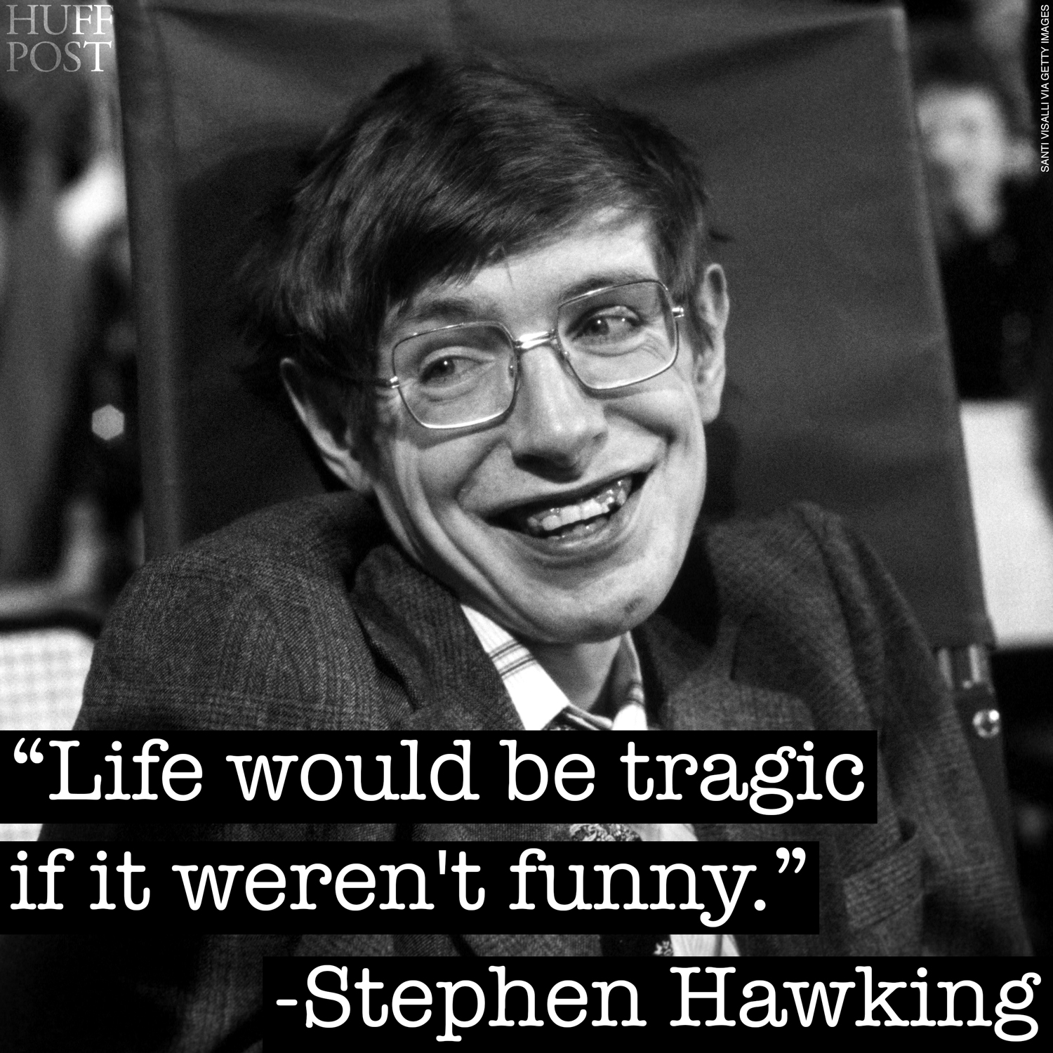 These 7 Stephen Hawking Quotes Will Make You Smile | HuffPost