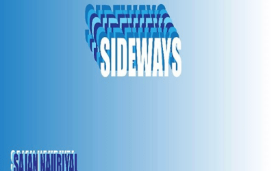 "Check out ""Sideways"" by Sajan Nauriyal."